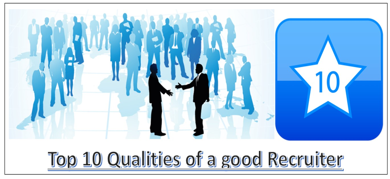11. 10  qualities of a good recruiter