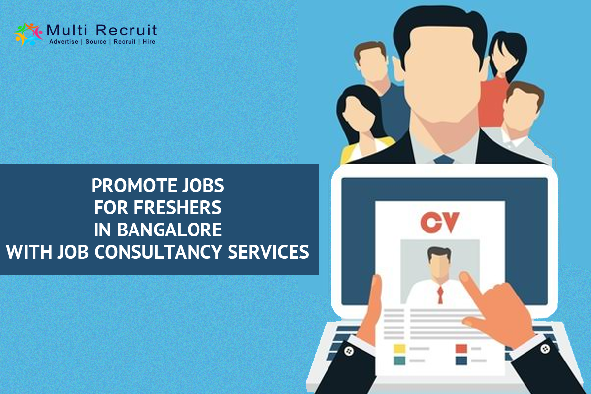 Promote Jobs for Freshers in Bangalore with Job Consultancy Services