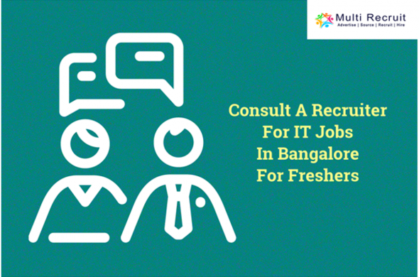 Consult a Recruiter for IT Jobs In Bangalore for Freshers